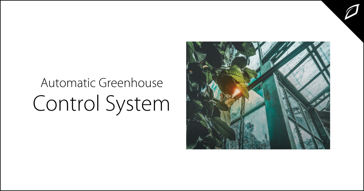 Automatic Greenhouse Control System