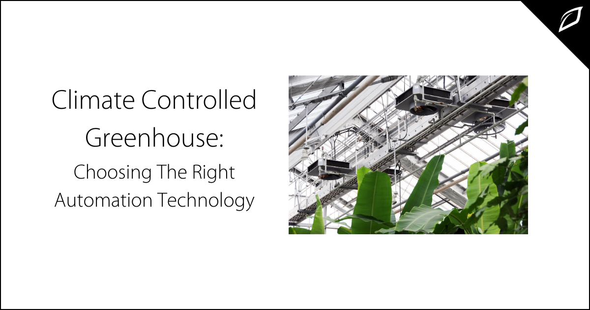 Climate Controlled Greenhouse