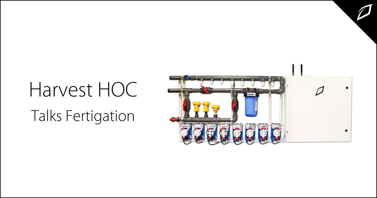 Harvest HOC Talks Fertigation
