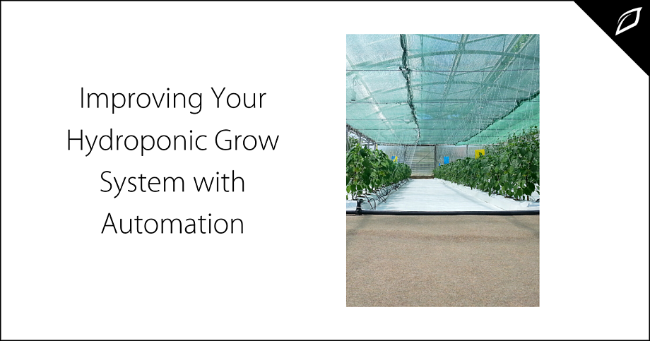 Improving Your Hydroponic Grow System with Automation-2