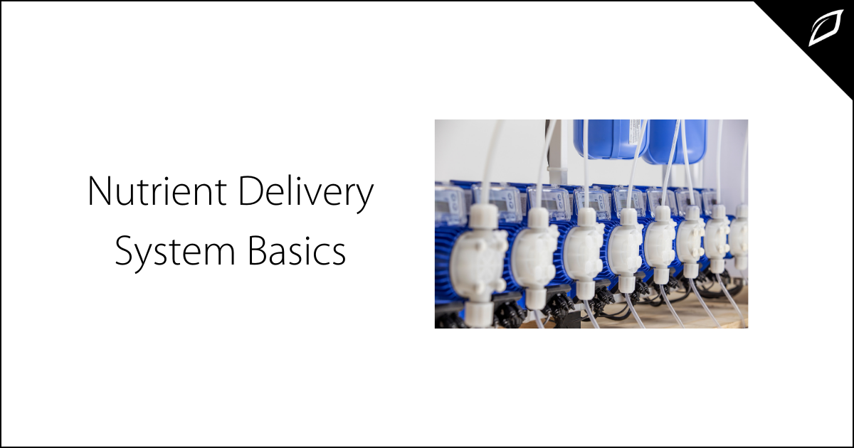Nutrient Delivery Systems Basics