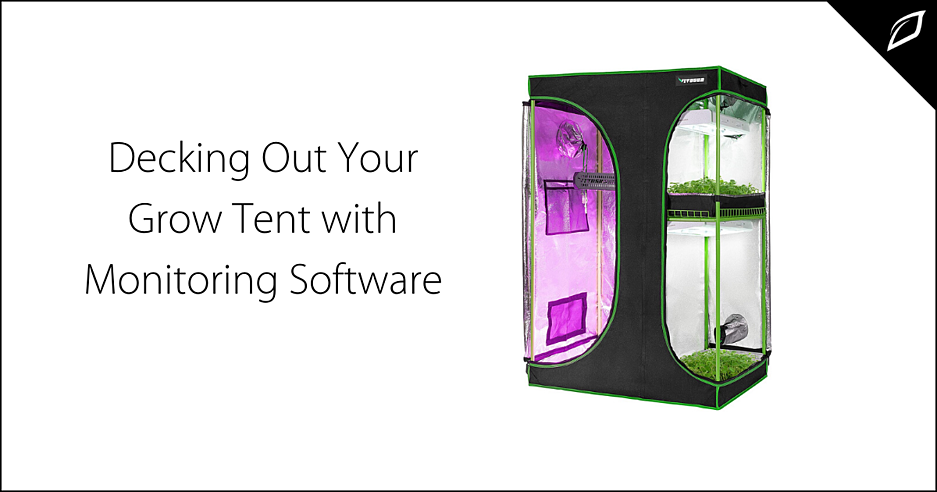 decking out your grow tent with monitoring software